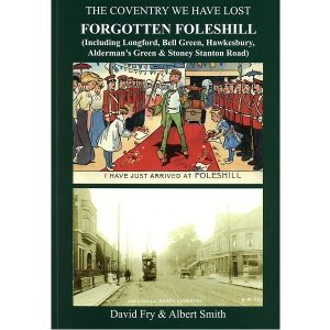 Forgotten Foleshill by Fry and Smith
