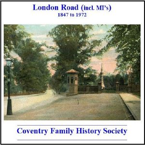 London Road  Burials & Memorial Inscriptions 1847 – 1972