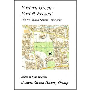 Eastern Green Past & Present – Tile Hill Wood School – Memories