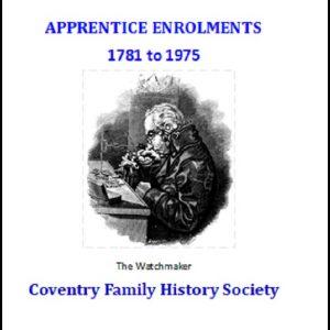 Apprentice Enrolments                 1781 – 1975